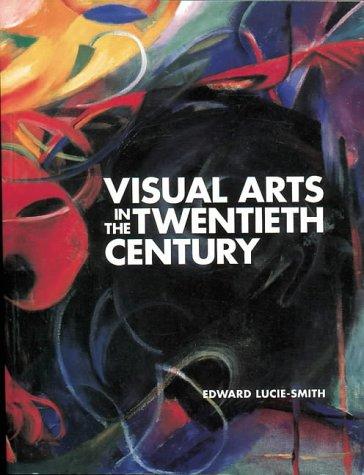 9781856690911: Visual Arts in the Twentieth Century