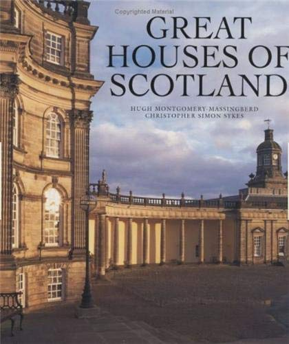 Great Houses of Scotland: MONTGOMERY-MASSINGBERD,Hugh & SYKES,Christopher S.