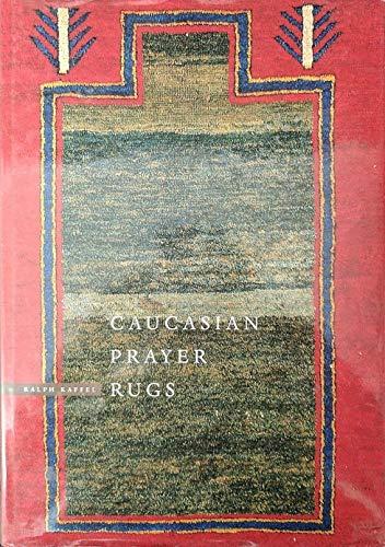 Caucasian Prayer Rugs: Kaffel, Ralph