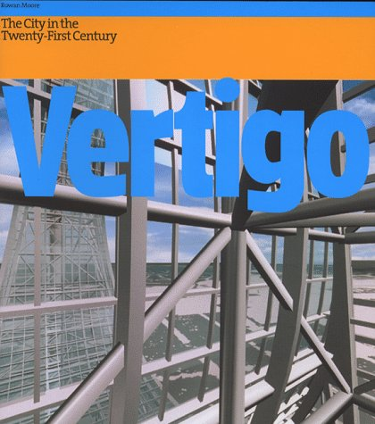 Vertigo: The Strange New World of the Contemporary City