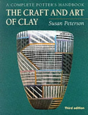 9781856691758: Craft and Art of Clay, The: A Complete Potter's Handbook