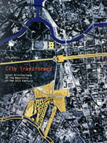 9781856691864: City Transformed: Urban Architecture at the Beginning of the 21st Century