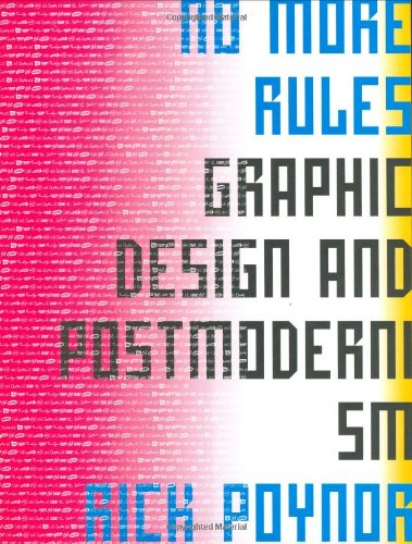9781856692298: No More Rules: Graphic Design and Postmodernism