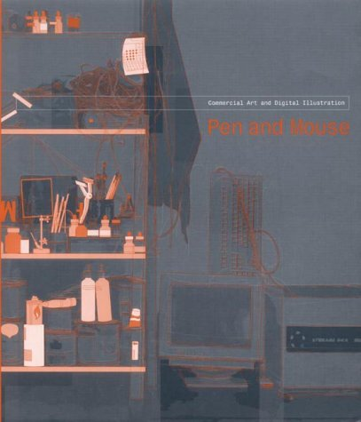 Pen and Mouse: Commercial Art and Digital Illustration: Hyland, Angus (ed.)