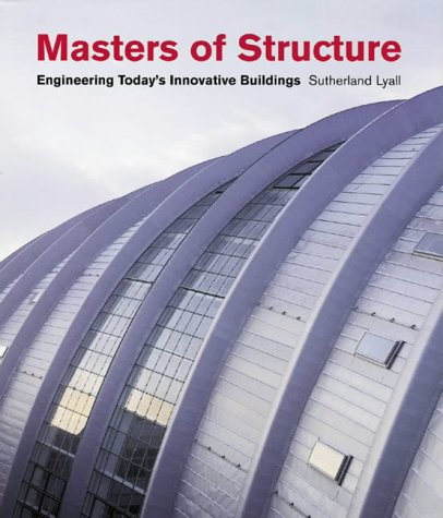 9781856692816: Masters of Structure: Engineering Today's Innovative Buildings