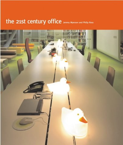 The 21st Century Office: Myerson, Jeremy, Ross, Philip