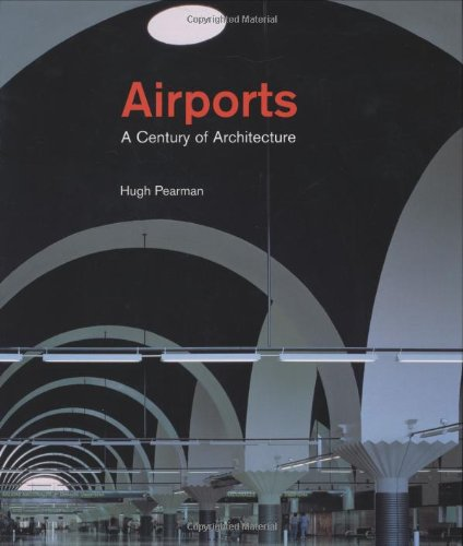 9781856693561: Airports: A Century of Architecture
