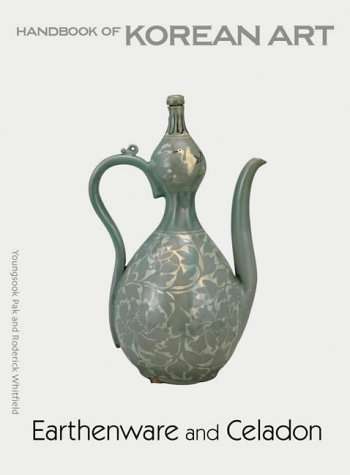 9781856693608: Earthenware and Celadon: Handbook of Korean Art (Handbooks of Korean Art)