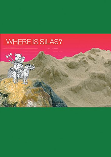 Where is Silas?: Andy Holmes, Sofia Prantera, Ben Sansbury, Russell Waterman