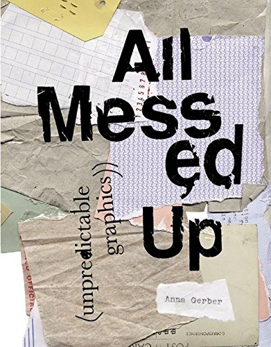 All Messed Up (Unpredictable Graphics): Gerber, Ann
