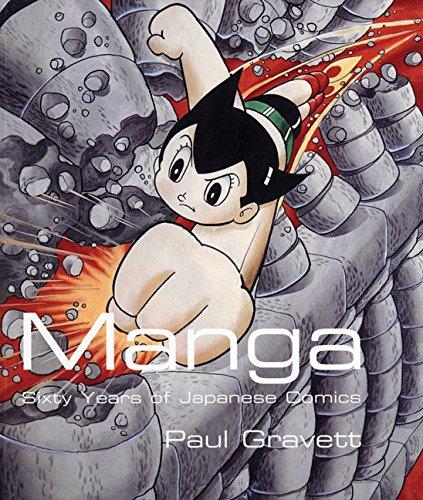 Manga: Sixty Years of Japanese Comics: Gravett, Paul