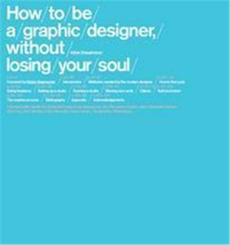 9781856694100: How to Be a Graphic Designer, without Losing Your Soul