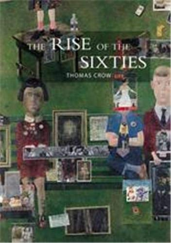 9781856694261: The Rise of the Sixties: American and European Art in the Era of Dissent