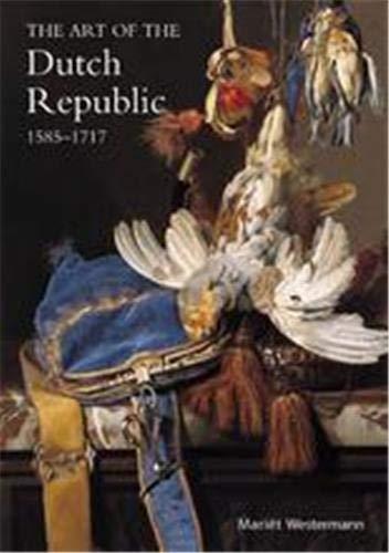 9781856694438: Art of the Dutch Republic 1585-1718