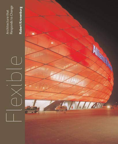9781856694612: Flexible: Architecture that Responds to Change