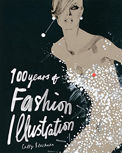 100 YEARS OF FASHION ILLUSTRATION: BLACKMAN CALLY