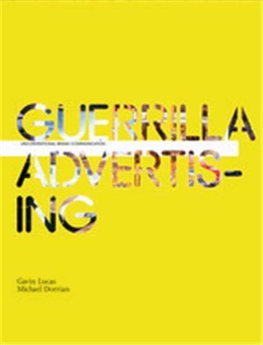 9781856694704: Guerrilla Advertising: Unconventional Brand Communication