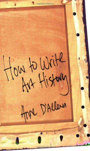 How to Write Art History: Anne D'Alleva