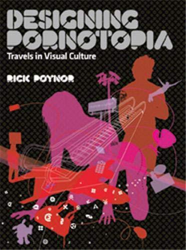 9781856694896: Designing Pornotopia: Travels in Visual Culture
