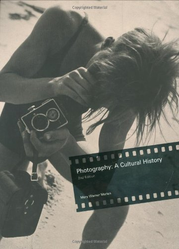 Photography: A Cultural History 2nd edition: Marien, Mary Warner
