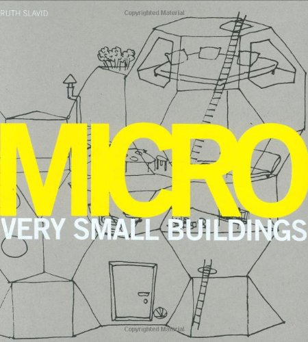 9781856694957: Micro: Very Small Buildings