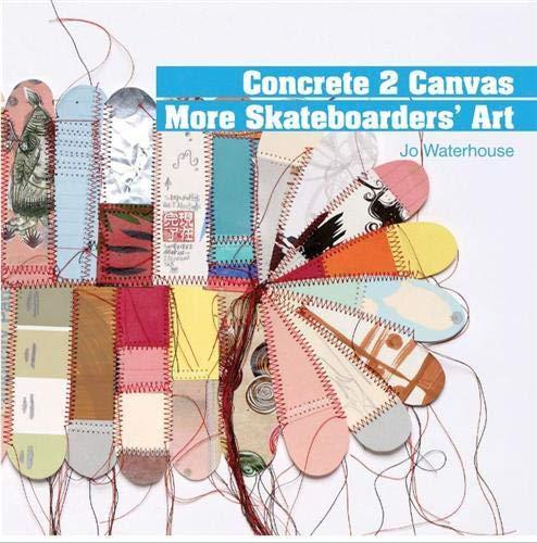 9781856695312: Concrete 2 Canvas: More Skateboarders Art