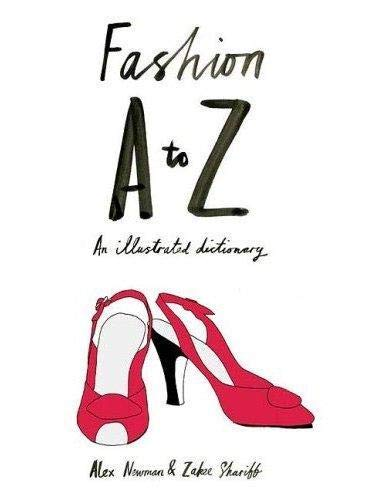 9781856695732: Fashion A to Z: An Illustrated Dictionary: An Illustrated History