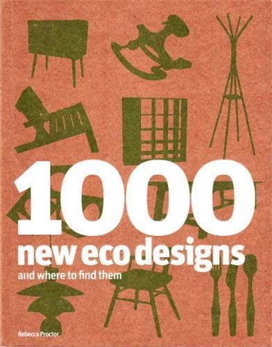 1000 New Eco Designs and Where to Find Them: Proctor, Rebecca
