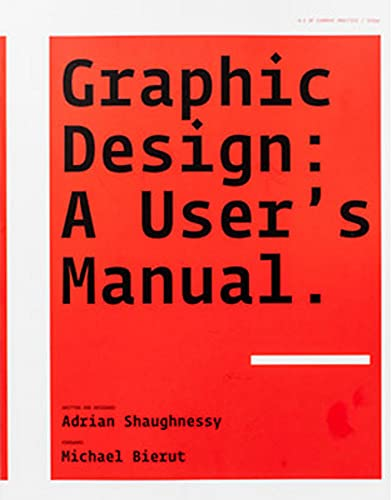 Graphic Design: A User's Manual: Adrian Shaughnessy; Foreword-Michael