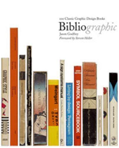 Bibliographic: 100 Classic Graphic Design Books: Godfrey, Jason