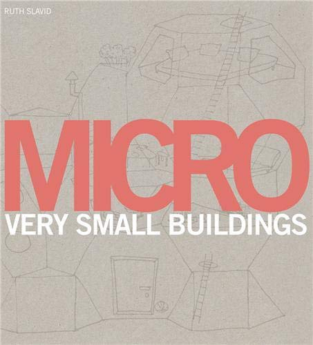 9781856695947: Micro: Very Small Buildings