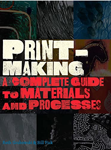 9781856696005: Printmaking: A Complete Guide to Materials and Processes