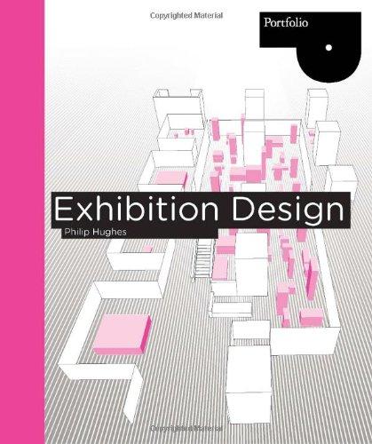 Exhibition Design (Portfolio (Laurence King)): Philip Hughes