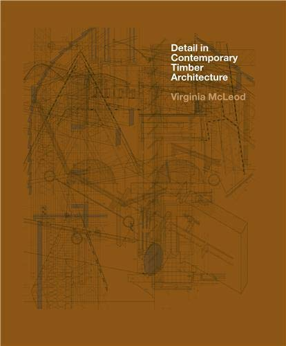 9781856696418: Detail in Contemporary Timber Architecture
