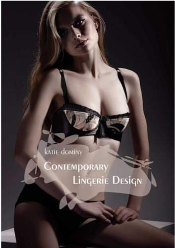 Contemporary Lingerie Design: Dominy, Katie