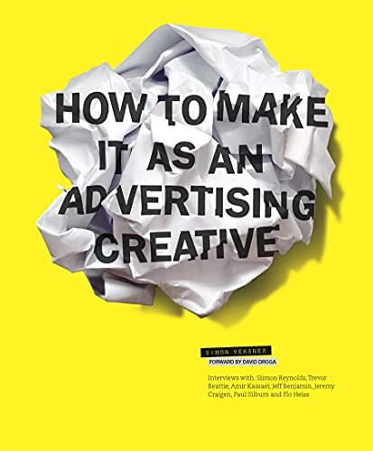9781856696579: How to Make it as an Advertising Creative