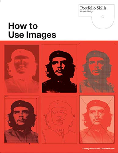 9781856696586: How to Use Images (Portfolio Skills)