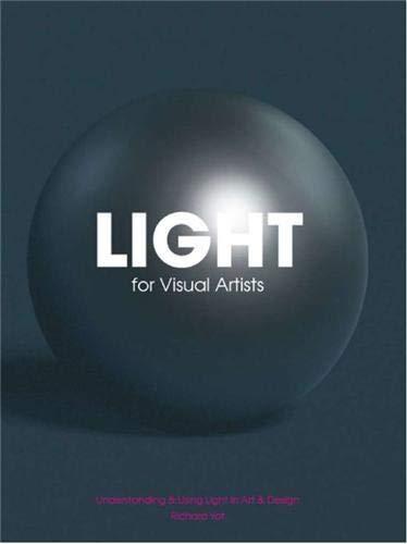 9781856696609: Light for Visual Artists: Understanding & Using Light in Art & Design
