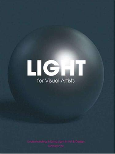 9781856696609: Light for Visual Artists: Understanding & Using Light in Art & Design