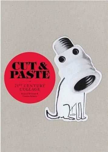 Cut & Paste: 21st-Century Collage: Richard Brereton, Caroline Roberts