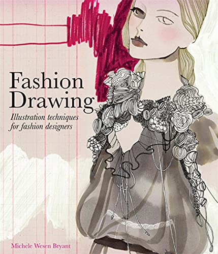 Fashion Drawing: Illustration Techniques for Fashion Designers: Bryant, Michele Wesen