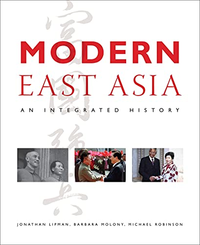 9781856697248: Modern East Asia: An Integrated History. by Jonathan Lipman, Barbara Molony