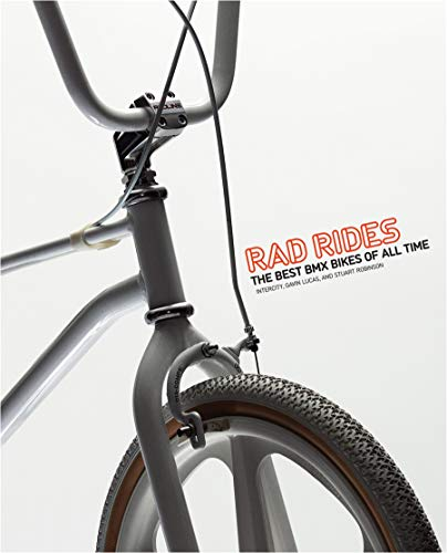 Rad Rides: The Best BMX Bikes of All Time (9781856697262) by Intercity; Gavin Lucas; Stuart Robinson