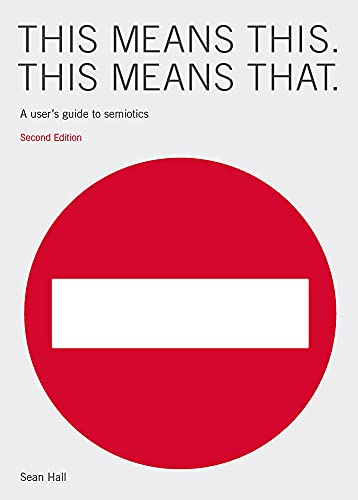 9781856697354: This Means This, This Means That: A User's Guide to Semiotics