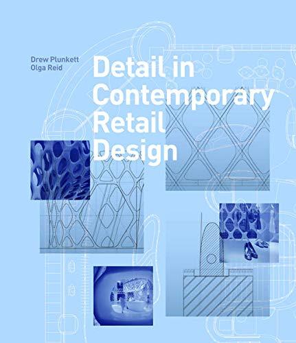 Detail in Contemporary Retail Design: Drew Plunkett; Olga Reid