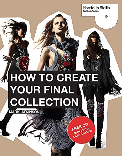 How to Create Your Final Collection: A: Atkinson, Mark