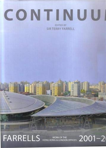 Continuum: Farrells 2001-2011: Work of the Hong Kong and London Offices (Hardback): Sir Terry ...