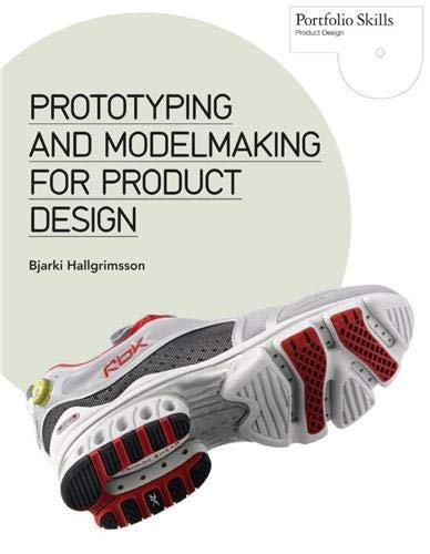 Prototyping and Modelmaking for Product Design: Hallgrimsson, Bjarki