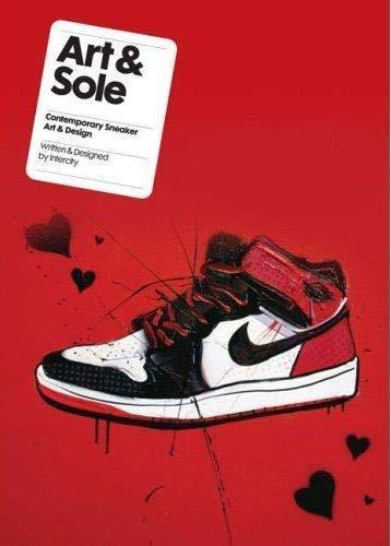 9781856698818: Art & Sole: Contemporary Sneaker Art & Design