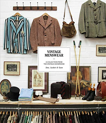Vintage Menswear: a Collection from the Vintage Showroom (Hardcover): Josh Sims